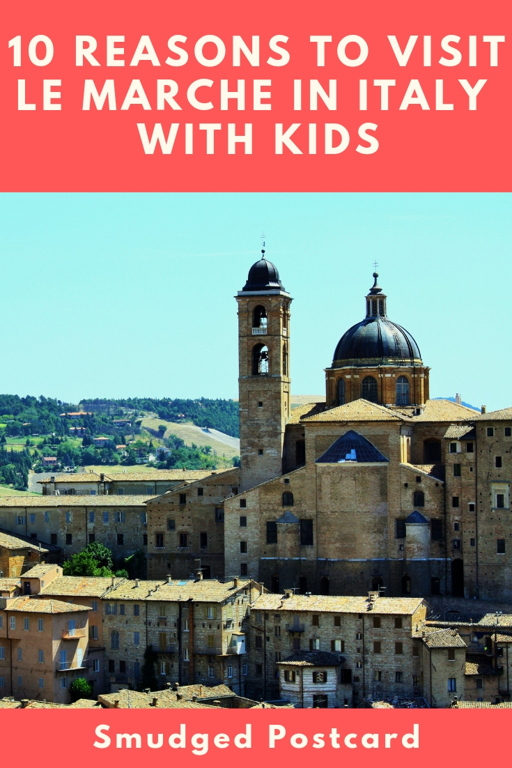 10 Reasons to visit Le Marche in Italy with kids: culture, mountains, beaches and sunshine!