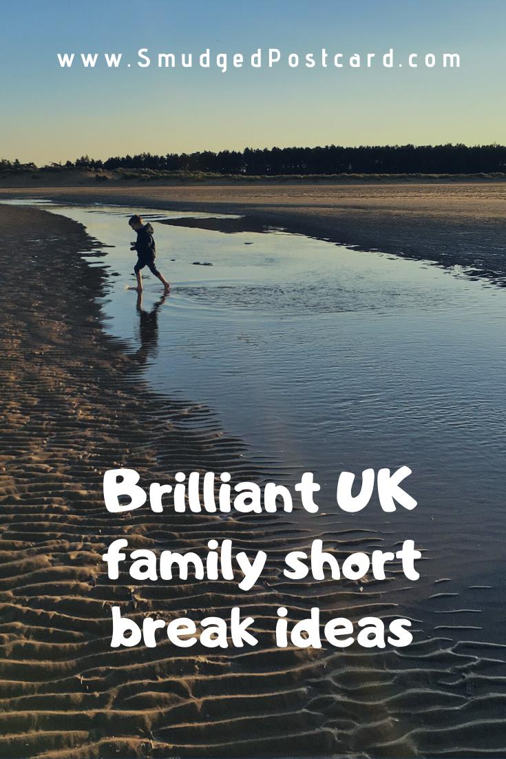 short break ideas across the UK, family friendly short breaks, weekend breaks with kids, family friendly getaways in the UK