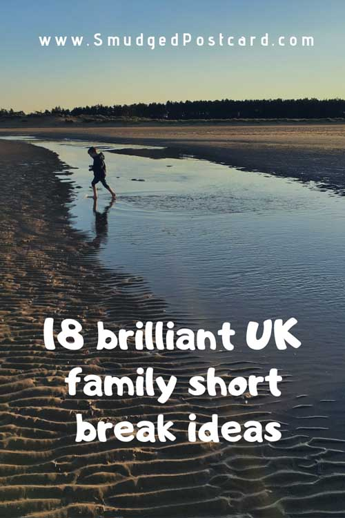 short break ideas across the UK, family friendly short breaks, weekend breaks with kids, family friendly getaways in the UK